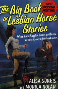 I mean c'mon, please. I'm there are equine enthusiasts who happen to be lesbians but I'm not sure if they'd be into such a story.