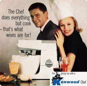 Hey, since when is cooking primarily the wife's job? If I was married to a chef, I sure wouldn't cook for him. Any male chef who makes his wife cook for him is a jerk. Stay in the kitchen my ass.