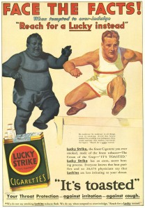 This would be more accurate if the fit guy was replaced with a corpse. There's no way in hell smoking Lucky Strikes will make you into a world class athlete. It will more likely shed years off your life and lead you to an early grave.