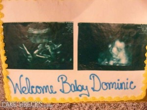 Maybe ultrasound images of fetuses should be in cards and such, not on cakes. Oh, God, no please.