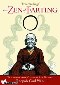I'm sure Buddhist monks seem to let it all hang out during meditation as depicted by the putrid smell illustration from the cover. Well, I guess everyone breaks wind from time to time even Buddhist monks but pop culture seems to neglect this.