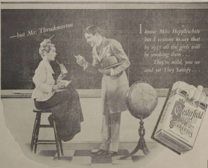 Sure this ad is from 1937, but it basically features a teacher who's basically endorsing tobacco products, which doesn't make him a good teacher. Also, he seems to act rather pervy to Miss Hepplewhite whom I'm not sure is one of Mr. Throckmorton's faculty colleague or possibly his student. Just hope that Miss Hepplewhite is a student.