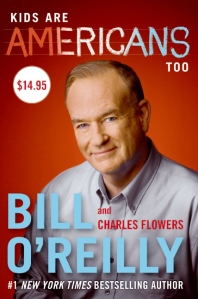 Of course, only serial killers and teachers write in that kind of font featured on the cover. Also, knowing that O'Reilly is an asshole on Fox News, it would be best to keep him away from your kids.