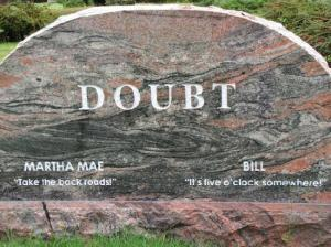 Mrs. Doubt wants to take the back roads while Mr. Doubt says it's 5 o'clock somewhere. Hope their deaths weren't the result of some traffic accident as these quotes hint at.