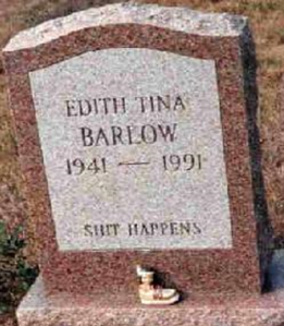 Still, shit happens and then you die like this woman. Nevertheless, what's with the Indian figurine on her tombstone.