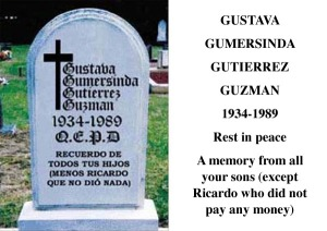 So what if Ricardo didn't give any money to pay for his dad's grave? Then again, being that this grave's in Mexico, he could have a ton of excuses like being poor or having to worry about drug cartels.