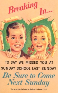 I know this is supposed to be a more uplifting and welcoming message on this postcard. Yet, seeing these creepily drawn kids, urging you to go to Sunday school seems more of a threat.