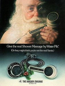 Hey, I used one of those shower heads for years until perhaps a few years ago. It's been replaced but I'm sure my parents still have it. Still, is Santa naked in this? Now that's what I don't want to see!