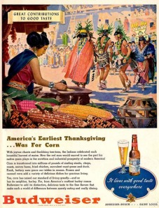For one, beer's made from hops, barely, and wheat, not corn. Second, what in the hell do Southwest Pueblo Indians have to do with Thanksgiving? The Indians at the first Thanksgiving were Algonquin for God's sake. And it took place in New England, not Arizona.