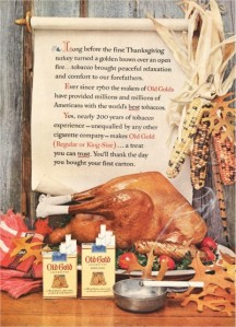 Now this seems like a rather decent Thanksgiving ad. However, just because Americans have been smoking for centuries doesn't mean it's a tradition that should be encouraged.