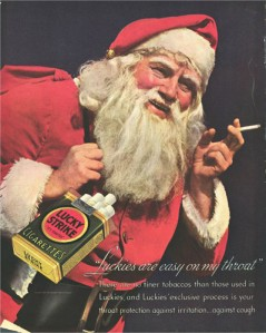 Sure you may have to be good to get presents from Santa, this doesn't mean Santa Claus has to be a great role model. Still, Lucky Strikes were known not to contain filters as well as give you lungs full of tar and an early death.