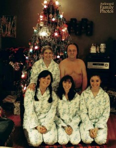 """I didn't wear the pajamas because I don't sleep in pajamas. I sleep in my underwear like this."" Of course, who'd want to send this picture in a Christmas card? Seriously, I'm sure nobody wants to see the dad's man boobs here."