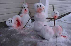 Man, I didn't know snowmen bleed when stabbed. I thought they'd just melt away.