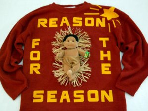 Now I don't know about you but I think putting Jesus on an ugly Christmas sweater doesn't seem to be very respectful. Also, why is the Baby Jesus holding a present in his hand?