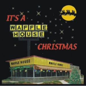 "Seriously, Christmas and Waffle House really don't go together. I mean besides breakfast, the Waffle House is also known as some sort of dive for drunks and stoners at 2 a.m. Basically a poor man's version of ""Hotel California."""