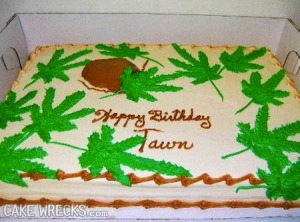 If this cake is made from hashish brownies, then it's safe to say that it probably came from a marijuana bakery from Colorado or Washington. Still, other than the brown patch in the corner, it's a birthday cake Willie Nelson would approve.