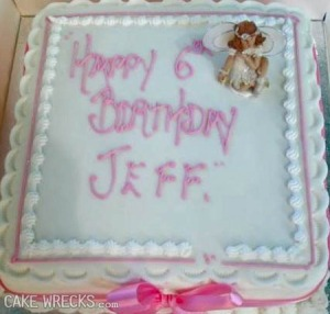 Actually this cake is for a little 6 year old girl named Jess. Yeah, I have no idea how any decorator could make that mistake, especially on a birthday cake that's obviously for a girl. I mean Jeff is definitely a boy's name.