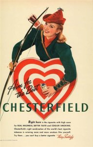 Sure Chesterfields may lead to your sweetheart's heart. But they'll make their lungs all filled with tar and cancerous tumors as well as turn their skin yellow and increase their chances for cardiovascular disease. Also, tobacco kills about a third of its users every year.
