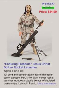 Comes with his own rocket launcher and ammo as well as canteen, belt, knife, and desert camo. Seriously, what the fuck? In no way can I see the Prince of Peace blowing up guys in the Middle East with his rocket launcher. I wonder what kind of nutjob can ever think of such an inappropriate and possibly offensive toy like this. Seriously, why?
