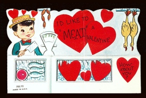 "Now I'm not sure if I'm creeped out by the dead chickens or the the boy with a cleaver. And I'm not sure if ""I'd like to meat you, valentine,"" is a cute message or a way to tell them you're a cannibal."