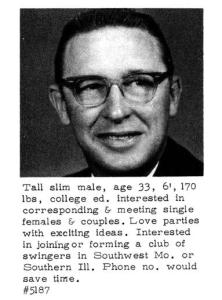 It's kind of funny how you see a picture of a geeky professional with plastic rimmed glasses while reading a description of wanting to be a swinger. Of course, this is from the 1960s. Guess hippies weren't the only ones believing in free love at the time.