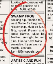 The description in this ad basically sums up Miss Piggy perfectly. Not sure how a frog and pig would be sexually compatible, let alone be able to have children.