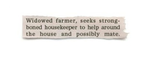 "I know that this guy is lonely, but I think this farmer can't help himself with ""mate"" as if he wants to put his housekeeper together with a bull."