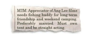 Of course, Ang Lee is well known to direct a film about two married men who go on a weekend camping and fishing trip. And we all know how that turned out.