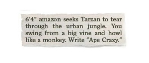 Of course, anyone who's seen Tarzan movies or read the book by Edgar Rice Burroughs, we all know that Tarzan is already taken since he has Jane. Also, how is it possible to have Amazons in Africa, they're from Russia as far a Greek mythology is concerned.