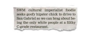 "Of course, seeing the word, ""white"" on this doesn't make me think this is a nice guy. Also, I'm not sure if a cultural imperialist and a hipster would make a great couple, if they're totally different things."