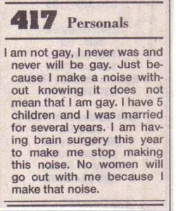 Since when does making a certain noise make you seem gay? Also, why talk about getting brain surgery in a newspaper? Besides, what's the deal with the noise and what kind does it make?
