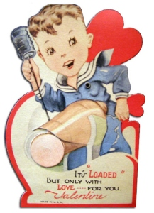 "Of course, I think the illustrator didn't recognize that the cannon is placed between the boy's legs. This sort of makes the ""loaded only with love for you, valentine"" seem a quite inappropriate, indeed."