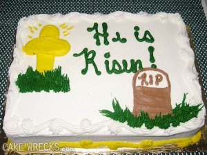 Since when is an RIP tombstone an appropriate motif for an Easter cake. I mean those who know about Jesus know his tomb resembled a small cave, not something you'd see in a cemetery.