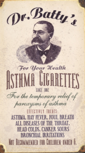 "I'm sure that this was an effective treatment for asthma just like inhaling smog and a bunch of harmful chemicals. Also, ""not recommended for children under 6."" I wonder why."