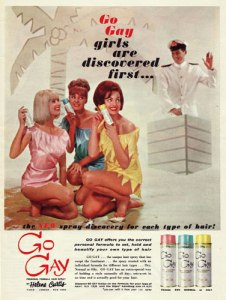 "Now this is an ad for hair spray. However, since ""gay"" now refers to homosexual in our modern culture, this ad unintentionally suggests that women turn lesbians when looking for Mr. Right. Yeah, it's as stupid as it sounds."