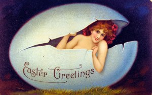 Since how does this capture the message of Easter? Seriously, you wonder that such cards of strange women hatching from eggs exist mainly as fanservice. You know, the kind of cards young men would send to their fellow frat brothers.