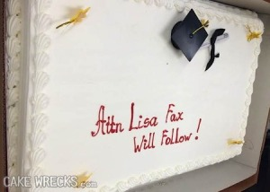 Interesting how some decorators tend to inscribe their cakes with everything they seem to hear on the phone. Seriously, I wonder what the graduate would think seeing this on a cake for their party.