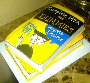Well, I'm sure these Dummies books aren't that bad. However, I'm not sure if I want to have a graduation cake of one. Might have unfortunate implications.