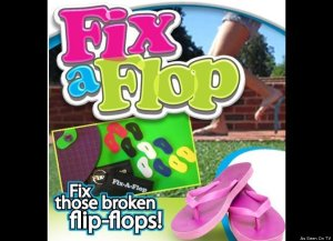Hey, look, flip flops are basically a dime a dozen so it's not like you need to have them repaired unless you're Tom Hanks in Castaway. Seriously, if your flip flops break, do what Mom does, get a new pair of flip flops.