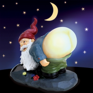 I'm sure your mom would want nothing more at night than seeing a saggy, bare, glow-in-the dark gnome ass in her flower garden. Yeah right.