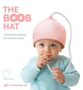 Inspired by the mother's breasts and the father's NFL beer hat, this is supposed to feed an active baby or toddler without disrupting their lifestyles. However, has the unfortunate side effect of making your little one look like a complete idiot.