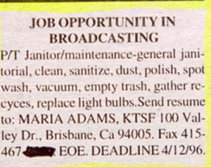 I'm sure when it comes to broadcasting, I don't think maintenance work comes to mind. Seriously, who wants to get into broadcasting expecting to dust, clean, sanitize, polish, spot wash, empty trash, gather recyclables, and replace light bulbs?