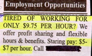 Yeah, I'll take a pass on this. Seriously, compared to what they offer $9.75/hr isn't that bad, especially if it pertains to a job paying $5-7/hr.