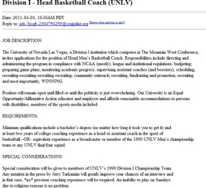 Now you have to admit, that the University of Nevada Las Vegas is really desperate for a head basketball coach. Otherwise, they wouldn't have advertised it on Craigslist.