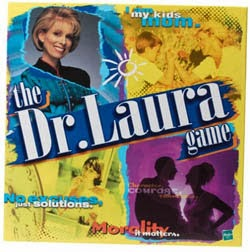 "For those who like trashy daytime talk shows and Fox News, say hello to the Dr. Laura Game. It's the one Cracked labeled as ""the worst board game ever made."" Of course, Dr. Laura is said to be quite a bitch, to put it mildly."