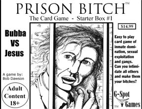 Now this is a game which is supposed to be a take off on male prison life as well as a very politically incorrect one. Was actually banned from a game convention due to its depiction of prison rape. Hasn't stopped others though.