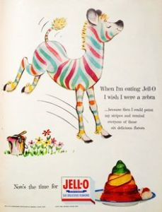 Uh, I don't think zebras work that way. You see, zebras can't change their own stripes. Besides, I wonder if Jell-O's ad staff at the time was so high on acid to come up with stuff like this.