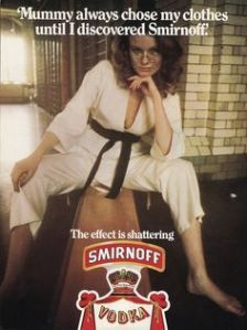Seems like Smirnoff tried to sell feminism to women by getting a picture of some sleazy Tae Kwon Do center. Notice that the woman is pretty and is showing cleavage. Of course, when she has too much Smirnoff at a party, I'm sure her karate skills won't be as much use to her as her designated driver.