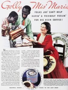 Of course, this might be a reason why black people didn't drink Maxwell House coffee during the Civil Rights Movement. To put a short story short, blackface is racist and offensive for obvious reasons, especially in minstrel shows. Seriously, Maxwell, what the fucking hell?
