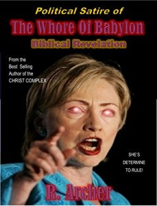 Now I get that Hillary may not be well liked among this book's target audience. But come on, to call her the Whore of Babylon is kind of exaggerating. And I'm sure she doesn't have evil red eyes. Besides, I highly doubt that the Whore of Babylon would ever put up with spending her days in a pantsuit.